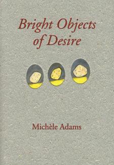 Bright Object of Desire