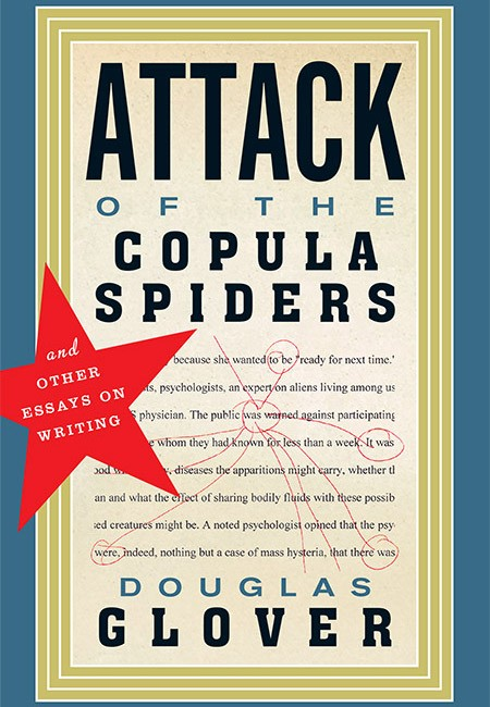 Attack of the Copula Spiders: And Other Essays on Writing