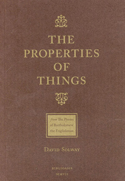 The Properties of Things: From The Poems of Batholomew the Englishman