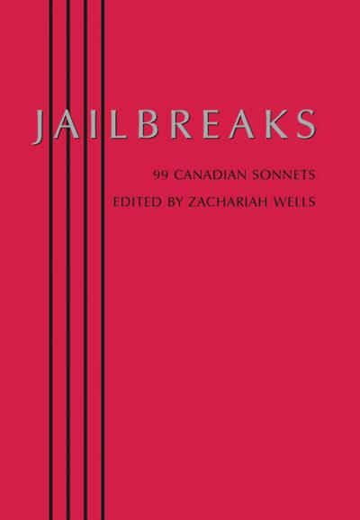 Jailbreaks: 99 Canadian Sonnets