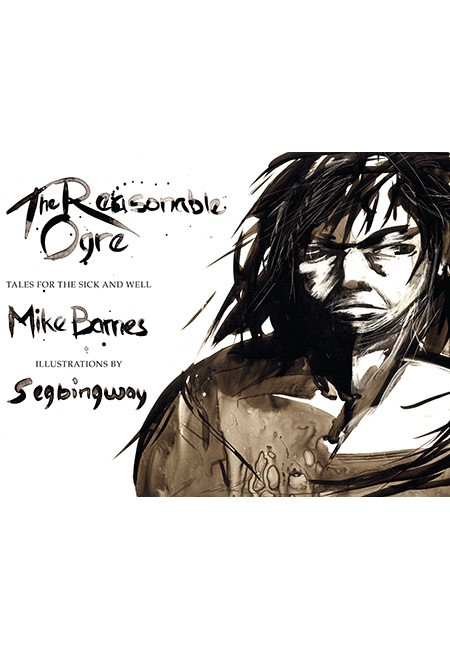 The Reasonable Ogre: Stories for the Sick and Well