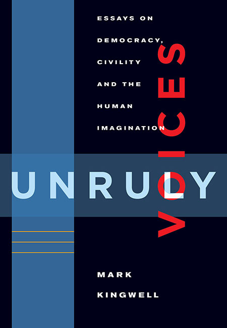 unruly voices essays on democracy civility and the human  unruly voices essays on democracy civility and the human imagination
