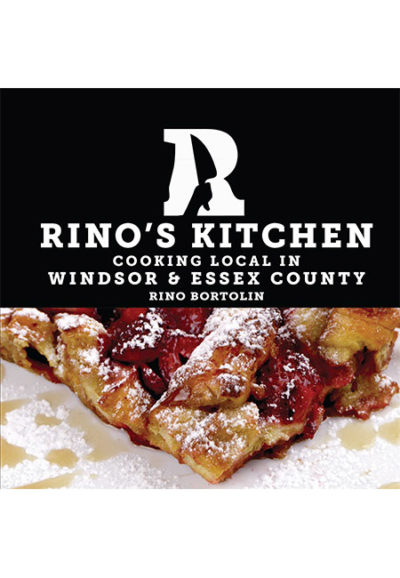 Rino's Kitchen: Cooking Local in Windsor & Essex County