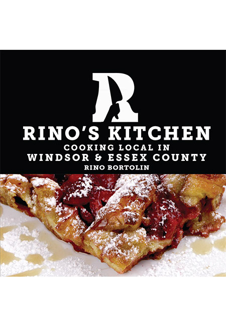 Windsor Essex: Rino's Kitchen: Cooking Local In Windsor & Essex County