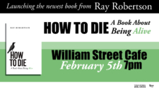 "Book Launch: Ray Robertson's ""How to Die"" @ William Street Cafe 