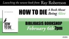 Book Launch: Ray Robertson's How to Die @ Biblioasis | Windsor | Ontario | Canada
