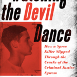 Watching the Devil Dance Book cover. Includes text and picture of mug shot