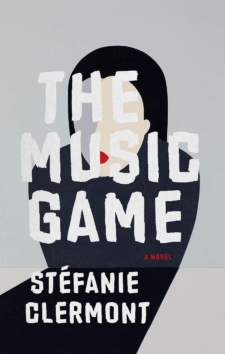 Book Cover for the novel The Music Game. The book title is center with the author's name, Stefanie Clermont below. Behind it is a dark shadow on a wall, with a beige and gray face that has no eyes but red lips.