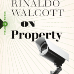 "Book cover for Rinaldo Walcott's On Property. Features the author's name and title at the top with ""Field Notes"" written on the side vertically. Overlapping the title is a security camera."