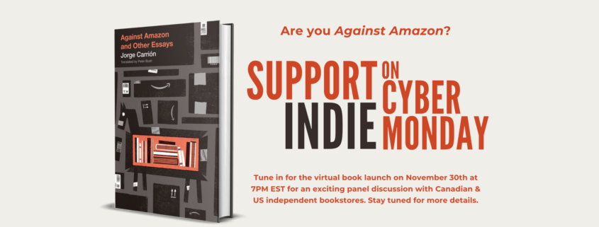 "Event poster with the book cover for AGAINST AMAZON AND OTHER ESSAYS on the left with the text ""Are you Against Amazon? Support Indie on Cyber Monday"" on the right"