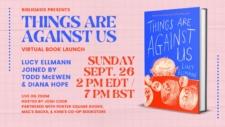 Things Are Against Us Virtual Launch