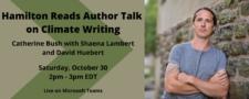 Hamilton Reads Author Talk on Climate Writing with David Huebert